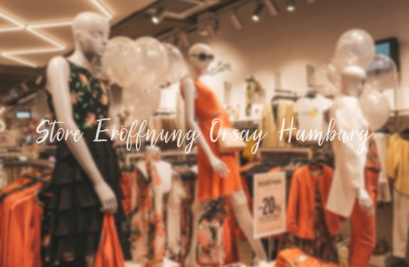 Store Eröffnung Orsay Hamburg